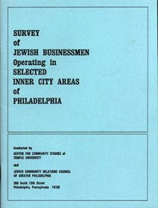 Survey of Jewish Businessmen Operating in Selected Inner City Areas of Philadelphia, 1969.