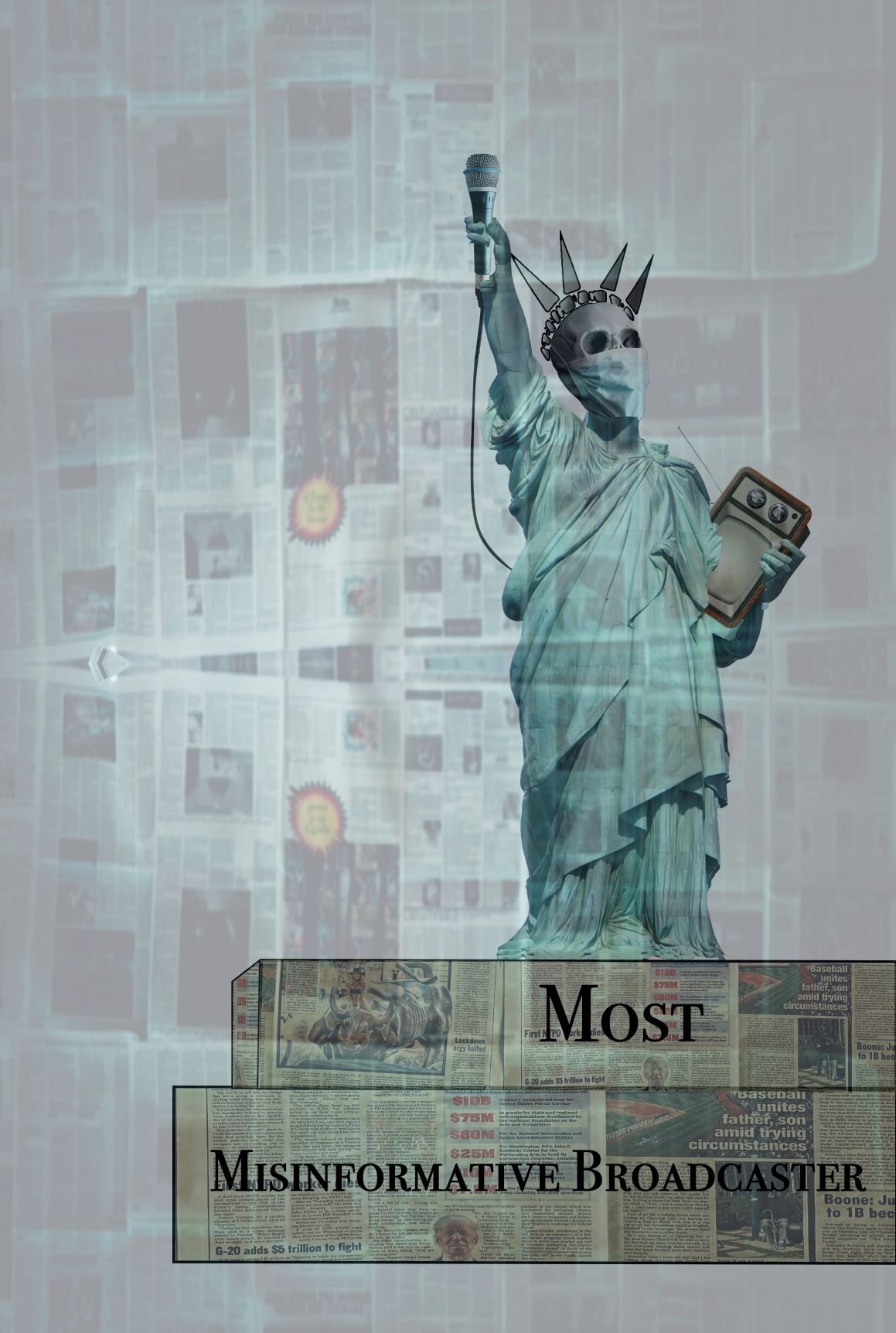 Image of statue of liberty with skull, imposed over newspaper images, text reads: Most misinformative broadcaster